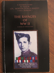 THE RAVAGES OF WORLD WAR II by Cpl Morton Beazley - 2010