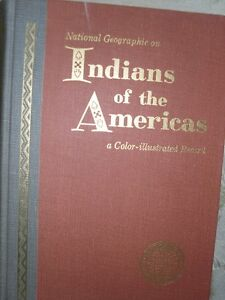 1957 National Geographic Book INDIANS of the AMERICAS