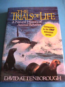 The Trials of Life: A Natural History of Animal Behaviour