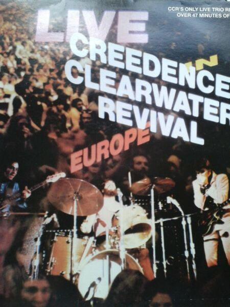 Creedence Clearwater Revival - Live In Europe 73 lp