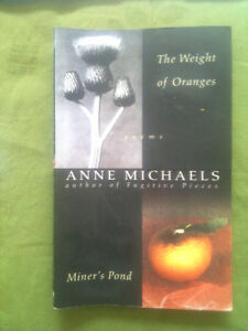 The Weight of Oranges/Miner's Pond by Anne Michaels