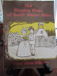 The Singing Elves of Swift Water Glen - Mary Dillman  VG++