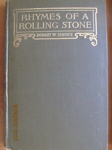 RHYMES OF A ROLLING STONE by Robert W. Service - 1912