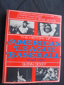 THE HISTORY OF AMERICAN LEAGUE BASEBALL SINCE 1901