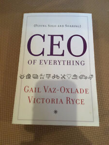 CEO of Everything by Gail Vaz-Oxlade & Victoria Ryce