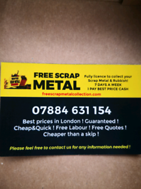 FREE SCRAP METAL COLLECTION AVIABLE 7DAYS ALL LONDON RUBBISH CLEARANCE