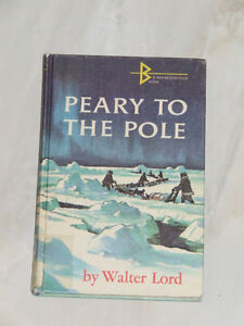 1963 schoobook: 'Peary To the Pole' by Walter Lord
