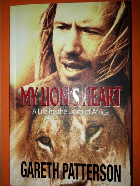 My Lion's Heart - Gareth Patterson - A Life For The Lions Of Africa.