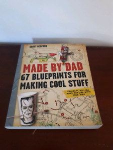 Made by dad 67 blueprints for making cool stuff Scott Bedford
