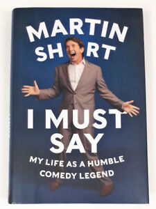 Martin Short - I Must Say: My Life as a Humble Comedy Legend