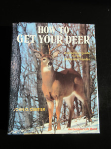 Hunting book.  How to get your deer by John Cartier