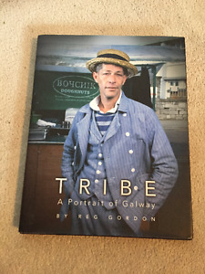 Tribe A Portrait of Galway by Reg Gordon