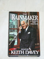The Rainmaker, A Passion for Politics -- by Senator Keith Davey