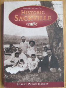 HISTORIC SACKVILLE by Robert Paton Harvey – 2002
