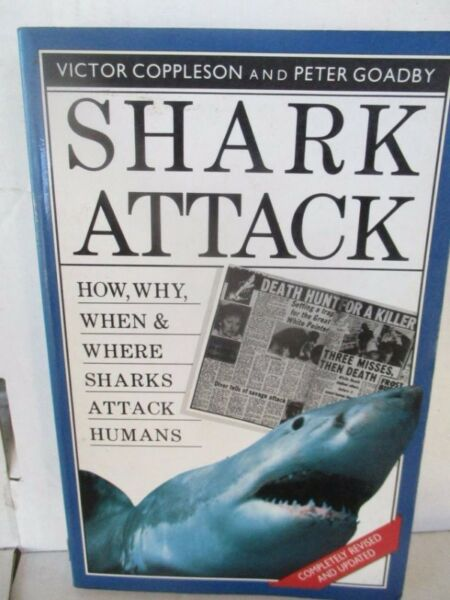 Shark Attack(How,why,when & where sharks attack humans)--Victor Coppleson and Peter Goadby