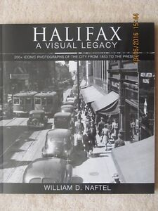 HALIFAX, A VISUAL LEGACY by William D. Naftel – 2015