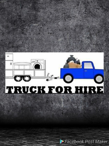 Furniture moving / dump runs / truck for hire