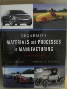 Degramo's Materials and Processes in Manufacturing, 11th Edition