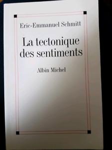 La tectonique des sentiments Eric Emmanuel  Schmitt