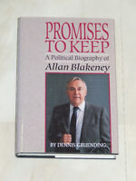 Promises to Keep -- A Political Biography of Allan Blakeney