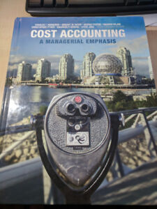 Cost Accounting - A Managerial Emphasis (6th Canadian Edition)