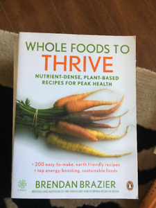 Brendan Brazier book: WHOLE FOODS TO THRIVE