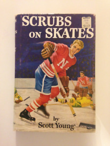 SCRUBS ON SKATES Original 1952 Hockey Novel Book by Scott Young