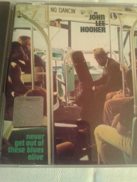John Lee Hooker - Never Get Out tych Blues Alive ,72 cd USA