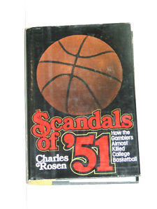 Scandals of '51 -- How the Gamblers Almost Killed Basketball