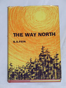 1964 book: 'The Way North' by S.A.Pain of Kirkland Lake