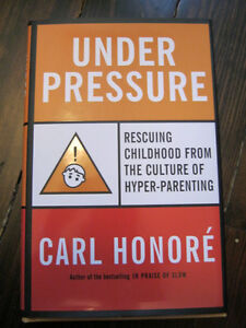 Under Pressure Rescuing Childhood - Parenting book - NEW