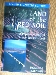 LAND of the RED SOIL of P.E.I. by DOUGLAS BALDWIN{REVISED}
