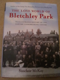 'The Lost World of Bletchley Park' by Sinclair McKay