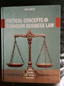 Critical Concepts of Canadian Business Law - 6th Ed.