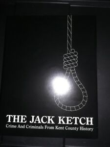 The Jack Ketch. Crime and Criminals From Kent County History