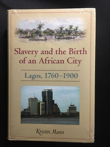 Slavery and the Birth of an African City Kristin Mann HARDCOVER