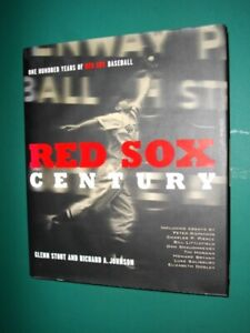 RED SOX CENTURY: One Hundred Years Of Red Sox Baseball- 1st Ed.