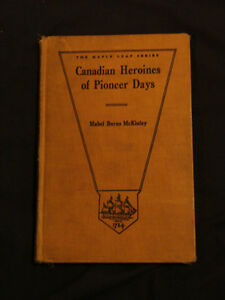 Canadian Heroines of Pioneer Days VERY RARE 1929 hardcover