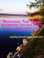 Rejunevating Your Spirit:  Remembering Your Soul Purpose-Oct10