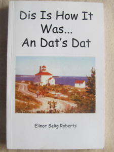 DIS IS HOW IT WAS AND DAT'S DAT By Elinor Roberts - 2006