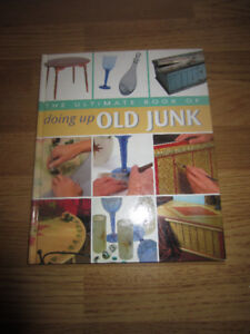 THE ULTIMATE BOOK OF DOING UP OLD JUNK