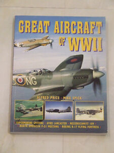 Great Aircraft of World War Two by Alfred Price and Mike Spick
