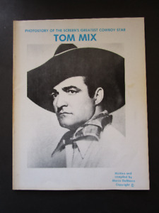 TOM MIX. photostory of the screen's greatest cowboy star. 1985.