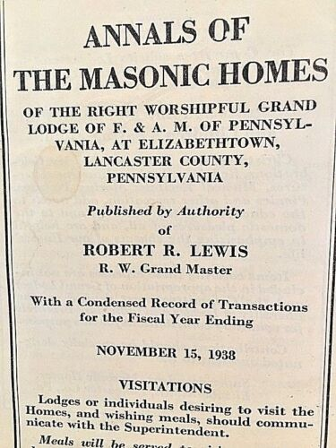 1938 Annals of the Masonic Homes , Elizabethtown , Lancaster County, PA     Z2