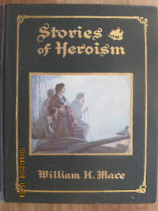 STORIES OF HEROISM by William H. Mace 1911