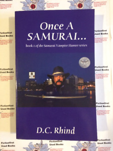 "Autographed ""Once A Samurai..."" by: D.C. Rhind"