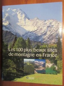 Les 100 plus beaux sites de montagne de France, le guide