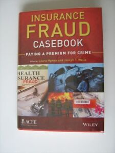Insurance Fraud Casebook - ACFE by Hymes and Wells