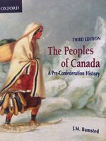 The Peoples of Canada- A Pre-confederation History, 3rd edition