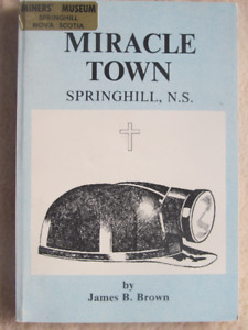 MIRACLE TOWN, SPRINGHILL, NS by James B Brown - 1991